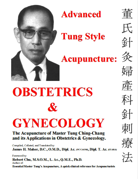 Advanced Tung Style Acupuncture Vol. 2: Obstetrics & Gynecology